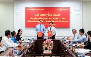 Chuyển giao Văn phòng Đoàn đại biểu Quốc hội về UBND tỉnh Tây Ninh