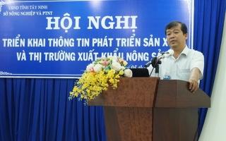 Sở NN&PTNT: Triển khai thông tin phát triển sản xuất và thị trường xuất khẩu nông sản
