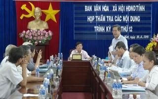 Ban Văn hoá xã hội: Thẩm tra nội dung trình kỳ họp thứ 12 HĐND tỉnh khóa IX