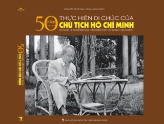 Ra mắt sách ảnh '50 năm thực hiện Di chúc của Chủ tịch Hồ Chí Minh'