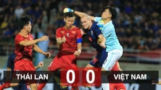 ĐT Thái Lan 0-0 ĐT Việt Nam: Đáng để hài lòng