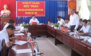 Hội thảo khoa học lịch sử Đảng bộ huyện Tân Biên giai đoạn 1945 – 2020