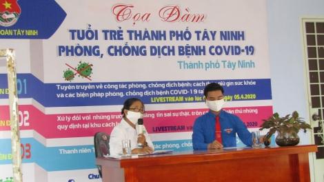 Thành đoàn Tây Ninh: Toạ đàm trực tuyến chung tay phòng, chống dịch Covid- 19