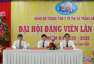 Đảng bộ Trung tâm Y tế Thị xã Trảng Bàng tổ chức Đại hội lần thứ IV, nhiệm kỳ 2020–2025