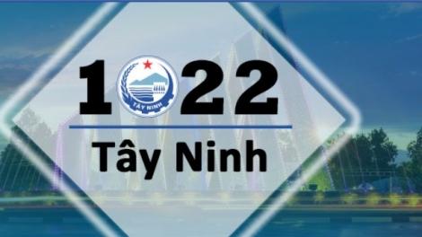 """Xin chào, """"1022 Tây Ninh"""" !"""