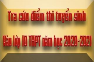 Bảng điểm thi tuyển sinh vào lớp 10 THPT năm học 2020-2021