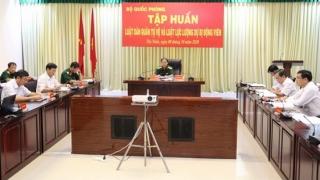 Tập huấn Luật Dân quân tự vệ và Luật Lực lượng dự bị động viên