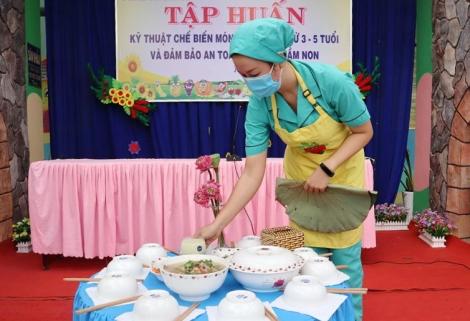 Tập huấn kỹ thuật chế biến món ăn cho trẻ từ 3 – 5 tuổi