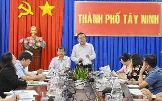 HĐND tỉnh làm việc với UBND thành phố Tây Ninh