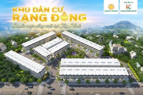 Thu hút đầu tư bất động sản 2021-2025 của Tây Ninh, giới thiệu Dự án Khu dân cư Rạng Đông