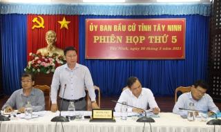 Ủy ban bầu cử tỉnh họp phiên thứ 5: Tổ chức tốt hội nghị lấy ý kiến cử tri tại nơi cư trú