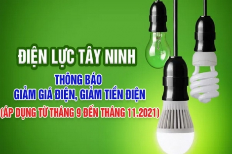 Công ty Điện lực Tây Ninh thông báo giảm giá điện, giảm tiền điện đợt 5