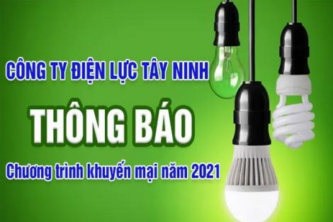 Công ty Điện lực Tây Ninh thông báo Chương trình khuyến mại năm 2021